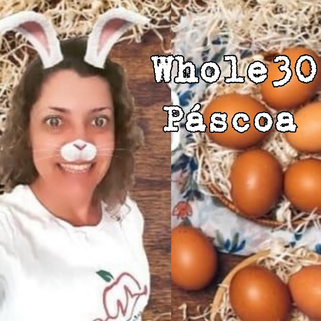 Whole30 Páscoa 2021
