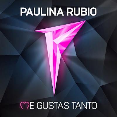 Paulina Rubio - Me Gustas Tanto Lyrics