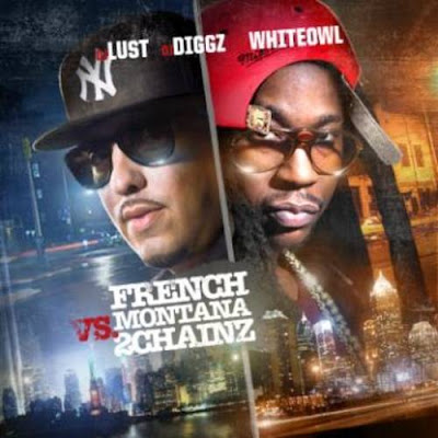 DJ_Lust_DJ_Diggz_and_DJ_Whiteowl_Presents-French_Montana_Vs._2_Chainz-(Bootleg)-2012-WEB