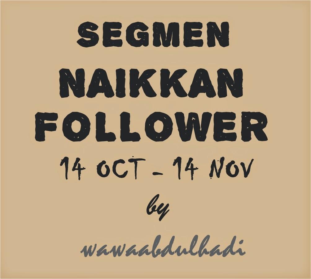 SEGMEN NAIKKAN FOLLOWER by WAWAABDULHADI