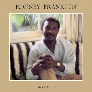 Rodney Franklin - Skydance (1985)