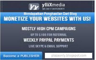 Panduan Yllix Untuk Mendapatkan Penghasilan Dari Blog