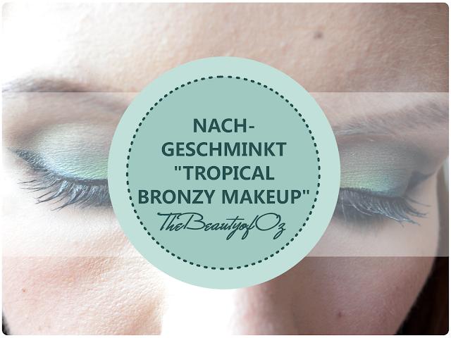 Nachgeschminkt - Tropisches Augenmake Up