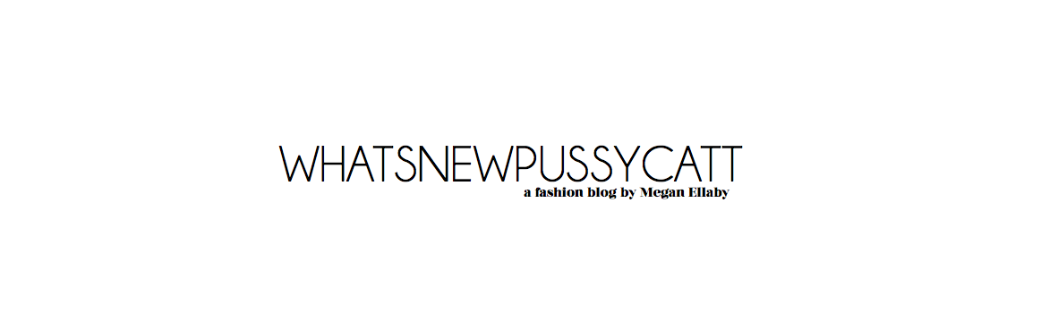 whatsnewpussycatt by Megan Ellaby