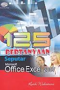 ajibayustore  Judul Buku : 125 Pertanyaan Seputera Microsoft Office Excel 2007 Pengarang : Ratih Widiatrini Penerbit : Gava Media