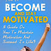 How To Become And Stay Motivated - Free Kindle Non-Fiction