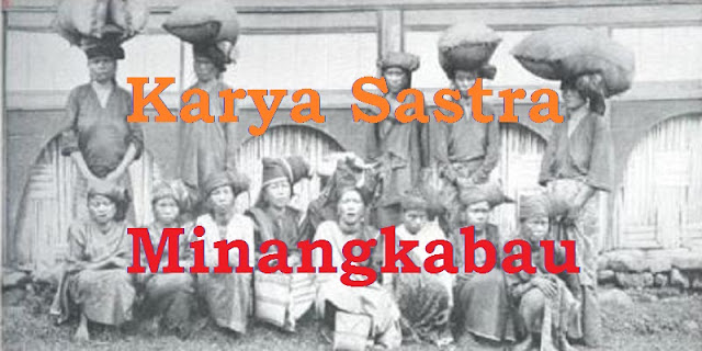Mengenal Karya Sastra Khas Minangkabau
