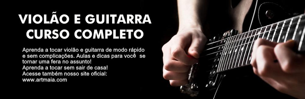 VIOLÃO E GUITARRA  -  CURSO COMPLETO