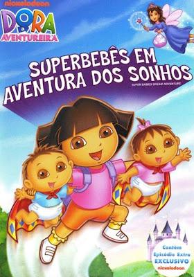 Baixar Filme Dora A Aventureira: Superbebês Em Aventura dos Sonhos (Dublado) Gratis d animacao 2009
