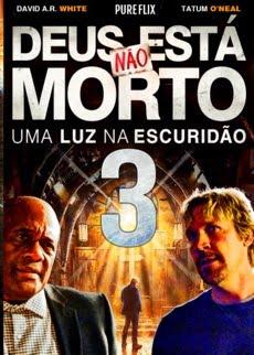 ASSISTA ONLINE DEUS NÃO ESTA MORTO 3