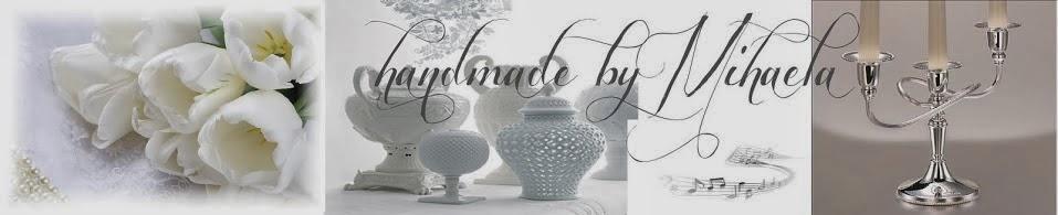Handmade by Mihaela