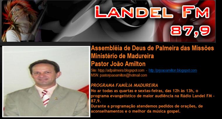 Programa: Família Madureira - Rádio Landel FM - Telefone: 55.3742.0101