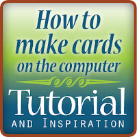 How to make cards on the computer tutorial and inspiration
