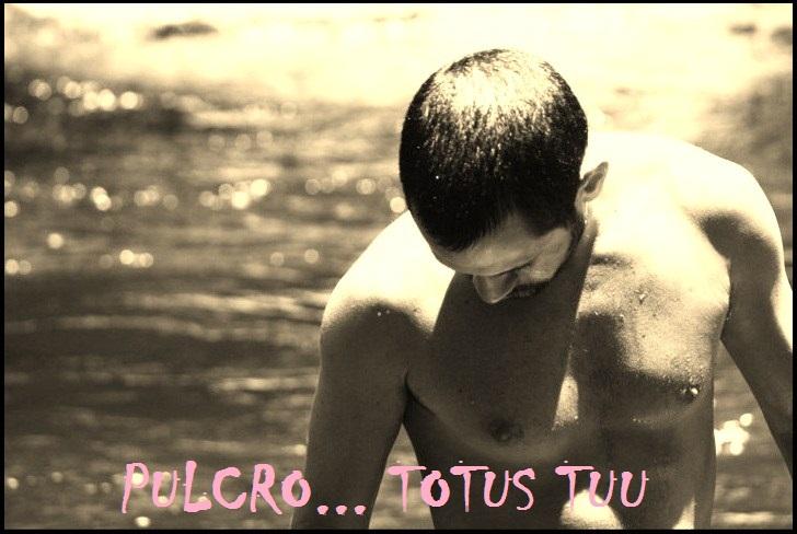 PULCRO... TOTUS TUU