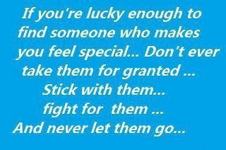 If you're lucky enough to find someone who makes you feel special...