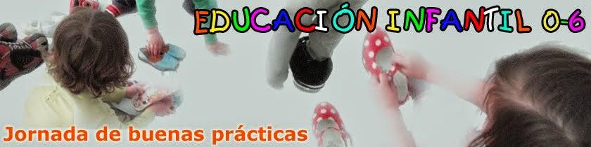 JORNADA DE BUENAS PRÁCTICAS EDUCACIÓN INFANTIL 0-6