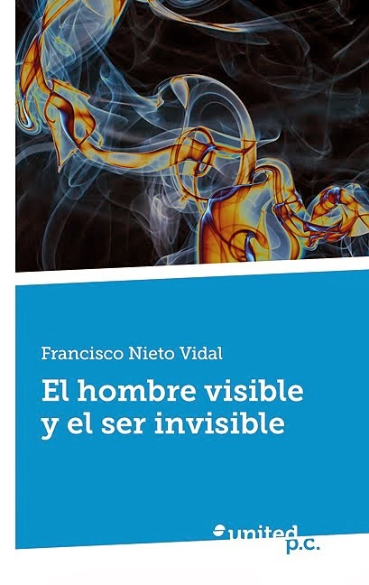 EL HOMBRE VISIBLE Y EL SER INVISIBLE