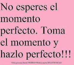 Perfeccionar cada momento