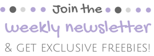 Join the weekly newsletter to get exclusive freebies!