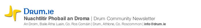 Drum.ie - Nuachtlitir Phobail an Droma | Drum Community Newsletter