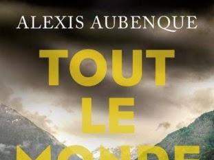 Tout le monde te haïra d'Alexis Aubenque
