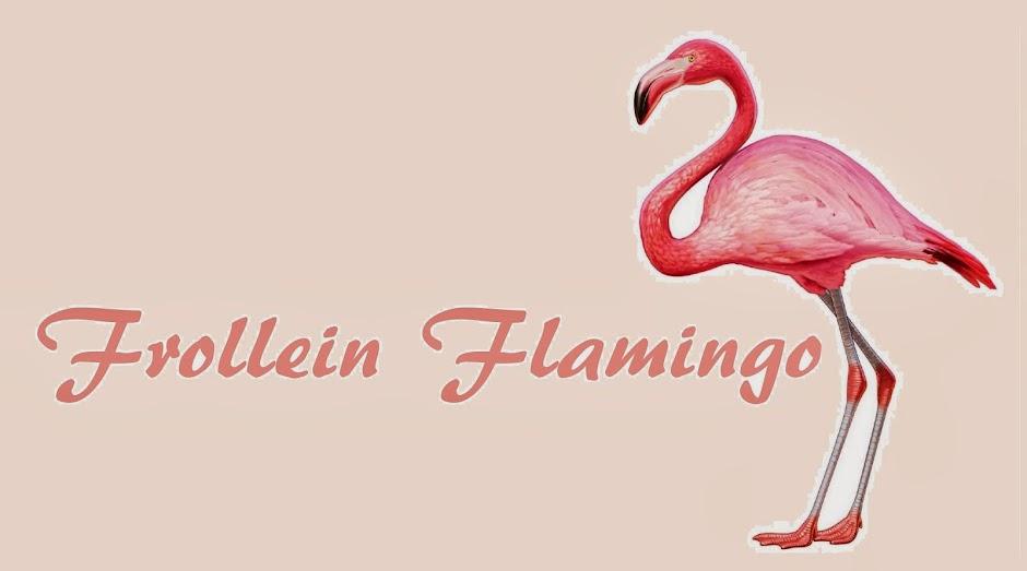 Frollein Flamingo
