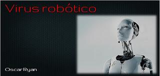 http://relatosdemipequenabiblioteca.blogspot.com.es/2015/05/relato-corto-virus-robotico.html