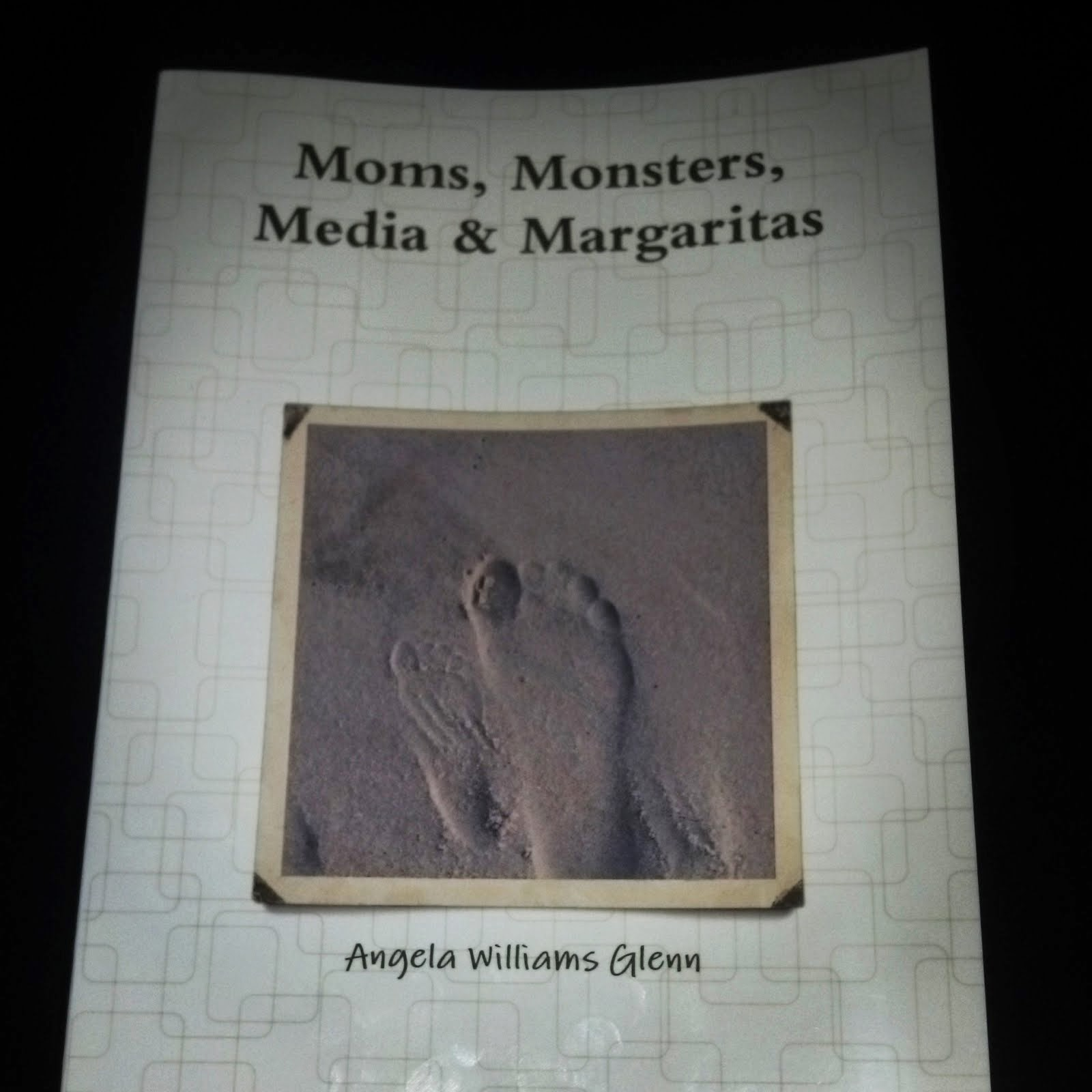Get my book Moms, Monsters, Media, and Margaritas for $8