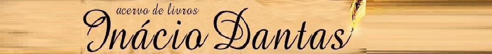 Acervos de Livros de Inácio Dantas