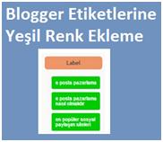 Blogger Etiketlerine Yeşil Renk Ekleme
