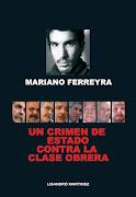 """""""Mariano Ferreyra. Un crimen de Estado contra la clase obrera"""", de Lisandro Martínez"""