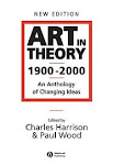 """Art in Theory. 1900 - 2000. An Anthology of Changing Ideas"". C. Harrison & P. Wood"