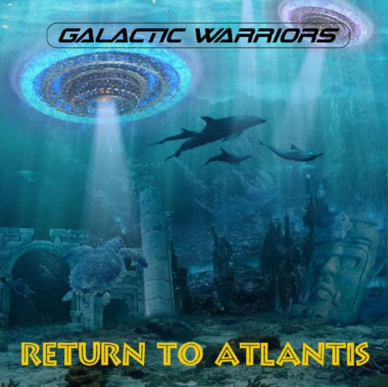 Galactic Warriors - Return To Atlantis (Full CD 2011 & 2012 + BONUS PROMO MEGAMIX)