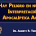 Hay Peligro en nuestra Interpretación Apocalíptica Actual - Dr. Alberto R. Treiyer