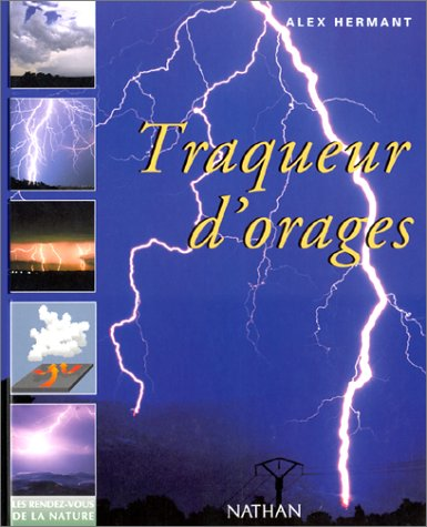 Alex Hermant. Traqueur d'orages.