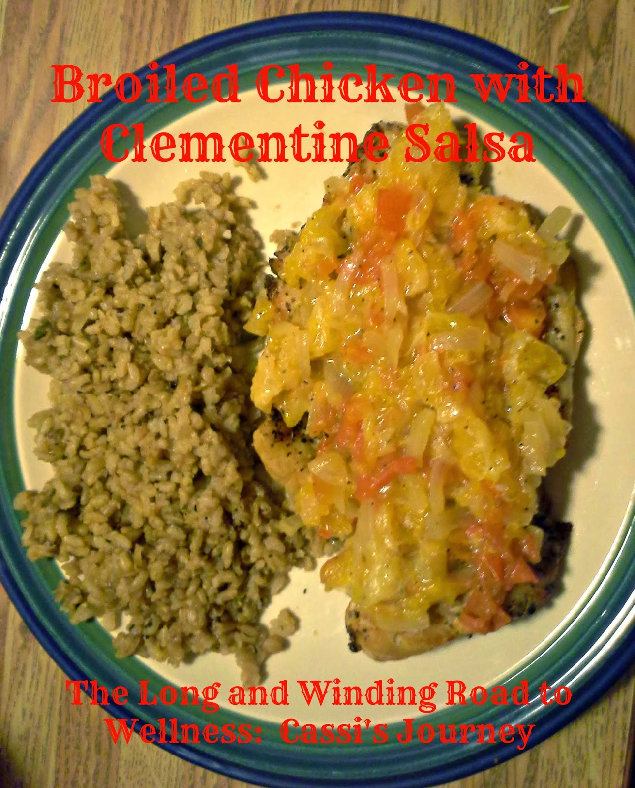 ... to Wellness: Broiled Chicken with Clementine Salsa - Tasty Tuesday #8