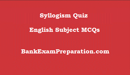 Syllogism Quiz - English Subject MCQs