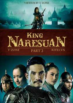 Vua Naresuan 2: Ginh Li Ch Quyn - King Naresuan 2: Reclaiming Sovereignty (2007) Vietsub
