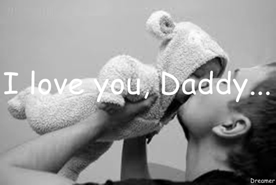 I love you Daddy...