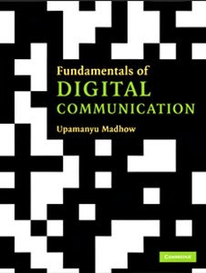 Fundamentals of Digital Communication by Upamanyu Madhow