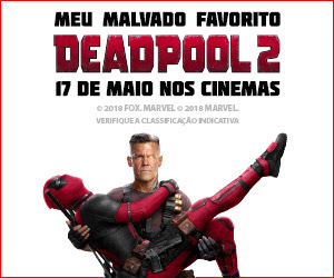 DEADPOOL 2 -17 DE MAIO NOS CINEMAS
