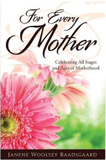 For Every Mother . . . Celebrating All Stages and Ages of Mothering