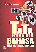 toko buku rahma: buku TATA PERMAINAN BAHASA KARYA TULIS ILMIAH  , pengarang wahyu wibowo, penerbit bumi aksara