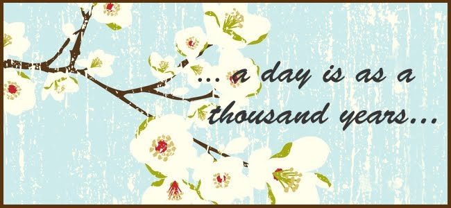 ...a day is as a thousand years....
