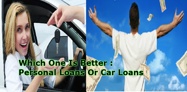 Which One Is Better, Personal Loans Or Car Loans