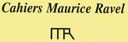 Cahiers Maurice Ravel (cliquer)