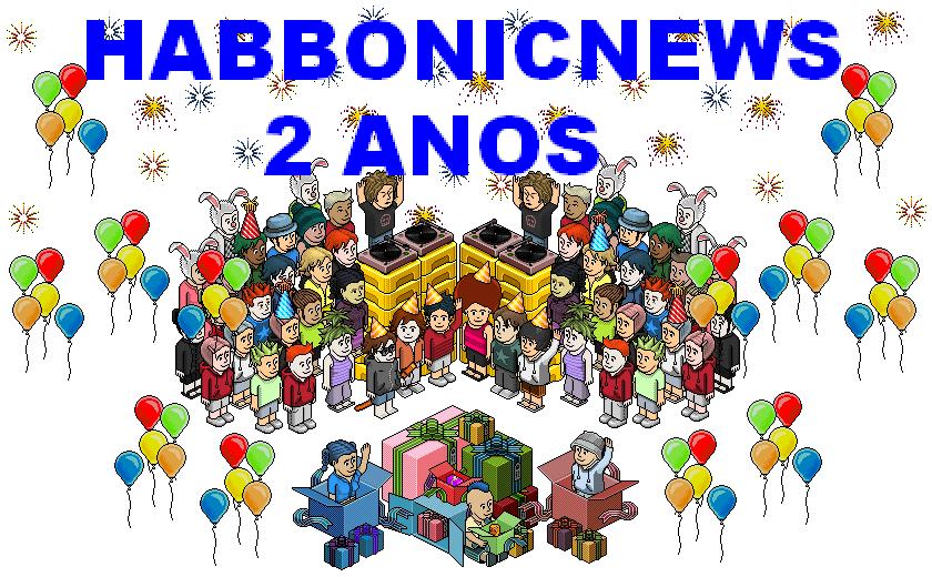 Habbonicnews ~ Blog HabbonicNews DOIS ANOS DE HABBONICNEWS