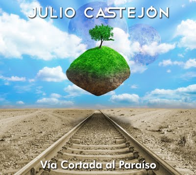 """JULIO CASTEJÓN """"Vía cortada al paraiso"""""""