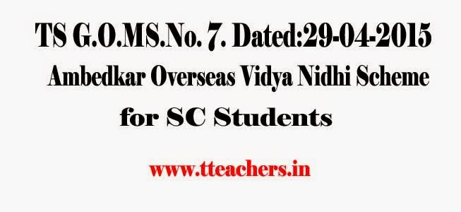 Ambedkar Overseas Vidya Nidhi Scheme for SC Students New Guidelines in Telangana/TS Go 7,Ambedkar Overseas Vidya Nidhi Scheme for SC Students-New Guidelines,instructions,process,download the telangana ambedkar overseas vidya nidhi go.7,dt.29.04.2015, financial assistance for sc students,aovn scheme,amendment orders,telangana ambedkar overseas vidya nidhi scheme guidelines,higher studies in pg courses in foreign universities,ambedkar overseas vidya nidhi financial assistance,gre,gmate, tofel,ielts scores,usa colleges admissions