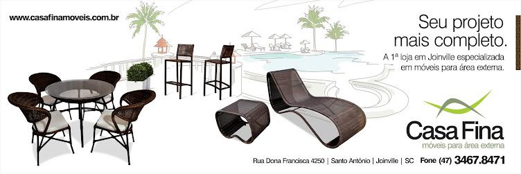 Casa Fina (47) 34678471 - A primeira em Joinville especializada em móveis para área externa.